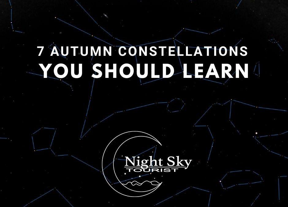 7 Autumn Constellations
